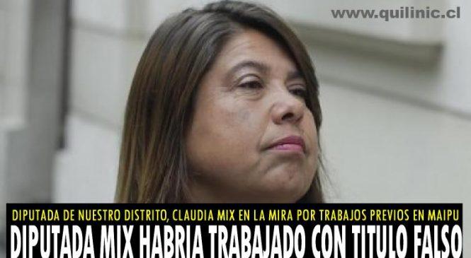 Diputada Claudia Mix habría trabajado con título falso